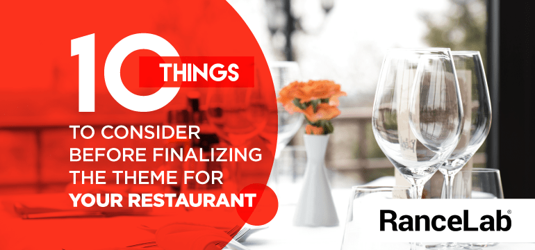 10-Things-To-Consider-Before-Finalizing-The-Theme-For-Your-Restaurant