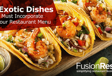 8-Exotic-Dishes-You-Must-Incorporate-in-Your-Restaurant-Menu