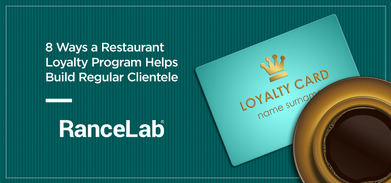 8-ways-a-restaurant-loyalty-program-helps-build-regular-clientele