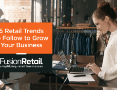 5-retail-trends-to-follow-to-grow-your-business