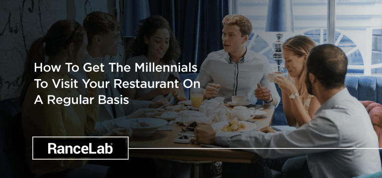 how-to-get-the-millennials-to-visit-your-restaurant-on-a-regular-basis