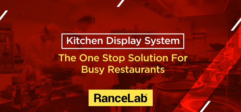 kitchen-display-system-the-one-stop-solution-for-busy-restaurants