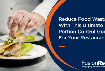 reduce-food-wastage-with-this-ultimate-portion-control-guide-for-your-restaurant