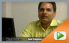 Interview of Anil Singhania (Store Incharge of Mega Baazar)
