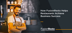 How FusionResto Helps Restaurants Achieve Business Success