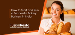 How to Start and Run a Successful Bakery Business in India